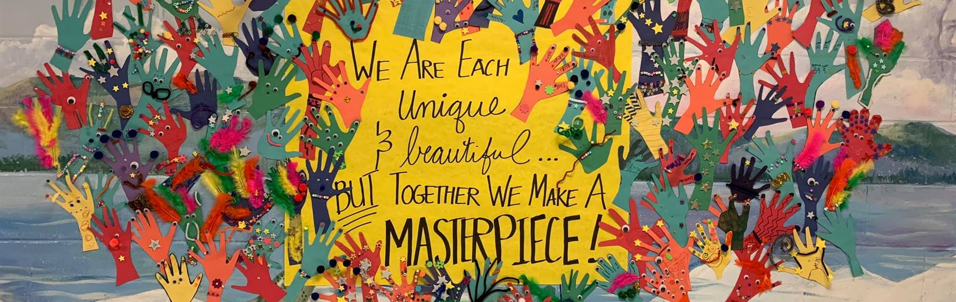 We are each unique and beautiful but together we make a masterpiece! poster with student artwork.